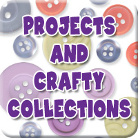 Projects and Crafty Collections