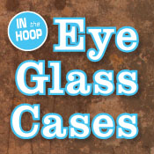 In The Hoop Eye Glass Cases