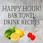 Happy Hour! Bar Towel Drink Recipes